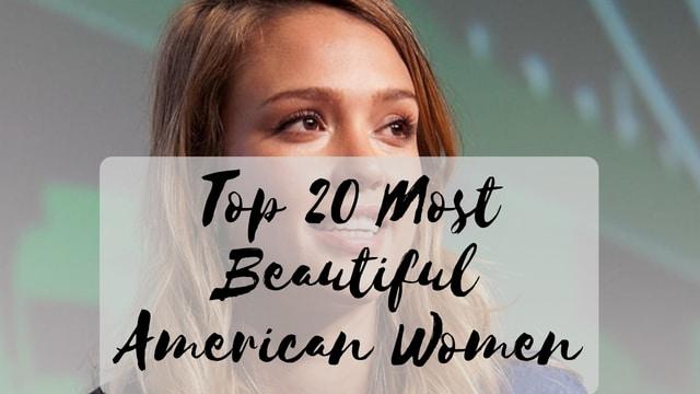 Top 20 Most Beautiful American Women