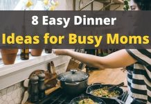 8 Easy Dinner Ideas for Busy Moms