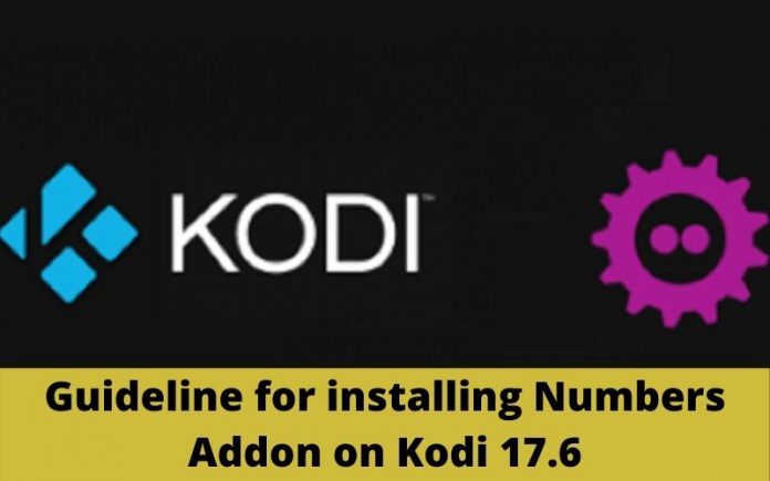 Guideline for installing Numbers Addon on Kodi 17.6