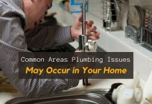 Common Areas Plumbing Issues May Occur in Your Home