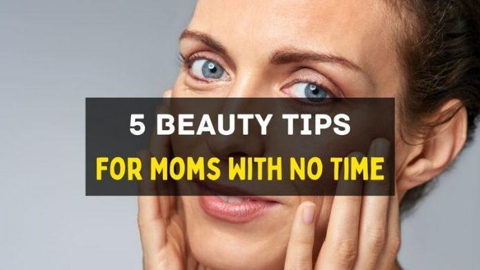 Mom Beauty Tips